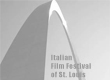 Italian Film Festival of St. Louis